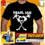 Camiseta Pearl Jam Banda Camisa Nirvana Guns Frete Gratis