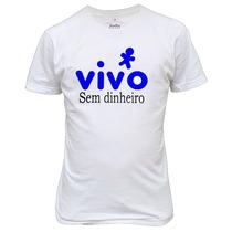 Camiseta Vivo Sem Dinheiro Engraçada Satira Engraçada