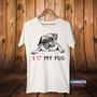 Camisa Masculina Camiseta Pet Cachorro Raças I Love My Pug