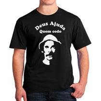Camisetas Engraçadas Frase Deus Ajuda Quem Cedo Madruga 1875