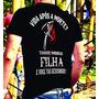 Camiseta, Vida Após A Morte, Nao Toque Minha Filha