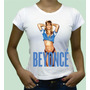 Camiseta Camisa Beyonce Babylook Personalizada 100% Algodão