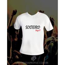Camisa Personalizada Engraçada - Solteiro Aqui - Divertida