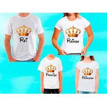 Kit 4 Camisetas Príncipe Princesa Rei Rainha Tal Mãe Pai