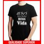Camiseta Personalizada Gospel Cristã Jesus Mudou Minha Vida