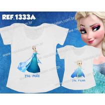 Camiseta Frozen Elsa Mãe E Filha T-shirt Baby Look Com 2