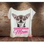 Blusa Feminina Gola Canoa Chihuahua Mãe Pet Cachorro Chiuau