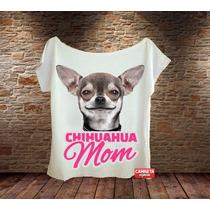 Blusa Feminina Gola Canoa Chiuhuahua Mãe Pet Cachorro Chiuau