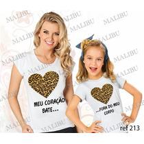 Camiseta Baby Look Tal Mãe Tal Filha Coração Frete Grátis