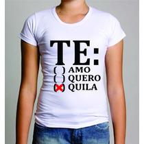 Tshirt Camiseta Blusa Carnaval 2016 Tequila Frases