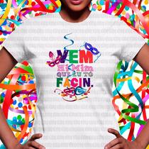 Camiseta Carnaval Folia Frevo Trio Salvador Frases Marchinha