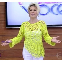 Blusa De Crochê Linda Modelo Ana Maria Braga Manga Longa!
