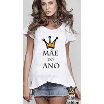 Camiseta Feminina T-shirt Gestante Mãe Do Ano Personalizada