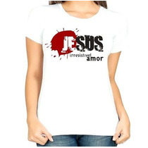 Camisa Estampa Feminina Jesus Irresistível Amor