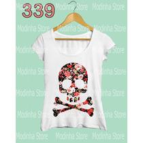 Blusa Tshirt Feminina Caveira Rosas Flores Skull Flamê Moda