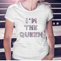 Novidade! Camiseta Feminina Im The Queen Rainha