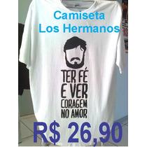 Camiseta Los Hermanos Ter Fé E Ver Coragem No Amor Camisa