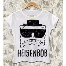 Camiseta Feminina Heisenbob Breaking Bad Bob Esponja Série
