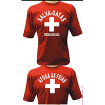 Camiseta, Salva Vidas, Salva Gatas , Afoga As Feias, Carnava
