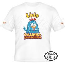 Camisa Camiseta Blusa Personalizada Galinha Pintadinha