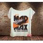 Camiseta Feminina Gola Canoa Mad Max Filme Road Warrior Cine