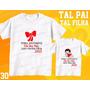 Camiseta Dia Dos Pais Personalizada Tal Pai Tal Filho(a) Kit