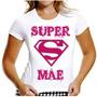 Babylook Super Mãe / Dia Das Mães