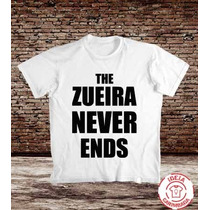 Camiseta Zueira Never Ends - Frases - Estampa Não Apaga