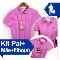 Kit Polo Pai Mãe E Filha Iguais, 100% Original