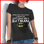 Camiseta Feminina Personalizada Ser O Batman Super Herói
