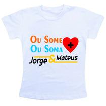 Camiseta Baby Look Feminina -jorge E Mateus Some Ou Soma