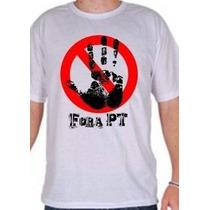 Camisas Protesto - Fora Pt - Mão Lula - Masculina & Feminina