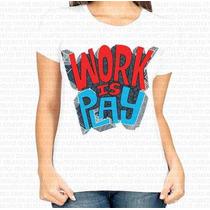 Camisa Estampa Feminina Work Is Play Vermelho E Cinza