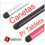 Caneta Touch Para Tablets Xoom Coby Asus Kyros Android