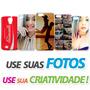 Capa Personalizada Para Seu Celular Com A Sua Foto!
