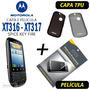 Capa Tpu + Película Motorola Xt316 Xt317 + Frete Grátis