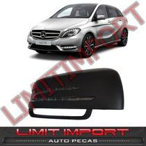 Capa Retrovisor Com Pisca Mercedes B180 B200 Le 12 2013 2014
