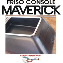 Friso Metal Console Ford Maverick Gt 302 V8 Super Luxo Ldo