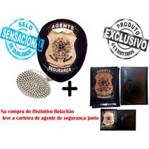 Distintivo Agente De Segurança Bolachão + Carteira Funcional