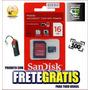 Cartão Micro Sd 16gb Original Sandisk + Leitor Frete Grátis