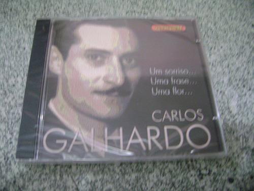 Cd - Carlos Galhardo Um Sorriso Uma Frase Uma Flor