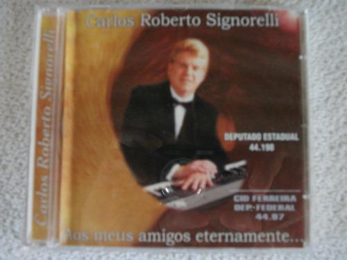 Cd Carlos Roberto Signorelli