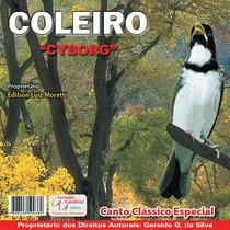 Cd Canto Pássaros Coleiro Cyborg Canto Clássico Especial