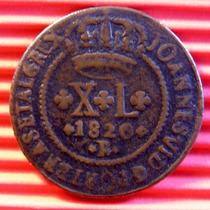 Moeda X L Réis 1820 B, 40 Reis, Sem Carimbo, Mbc+, Escassa