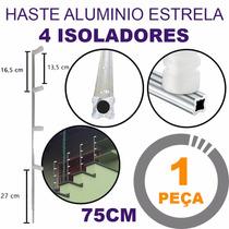 Haste De Aluminio Estrela Cerca Eletrica 4 Isoladorres 75cm