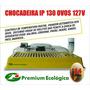 Chocadeiras Automática, Premium. 130 Ovos. Garantia 2 Anos.