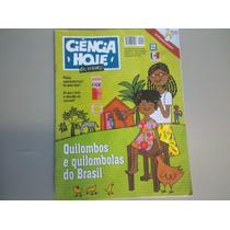 Ciência Hoje Das Crianças N.240 Quilombos E Quilombolas Do..
