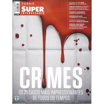 Revista Superinteressante Dossiê Crimes - Lacrada