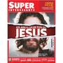 Jesus:os Anos Ocultos - Superinteressante Nova!