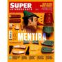 Revista Superinteressante # 350 Ago 2015 Mentira Lacrada!